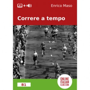 "Italian easy reader ""Correre a tempo"" (level B1) by Enrico Maso"