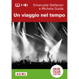Un viaggio nel tempo Italian easy reader for A2/ B1 level