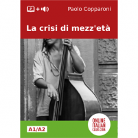 Easy Italian Readers: La crisi di mezz'età by Paolo Copparoni