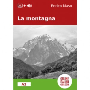 Easy Italian reader level A2: La montagna di Enrico Maso