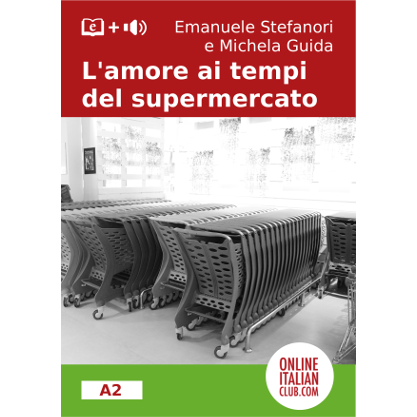 L'amore ai tempi del supermercato original simplified ebook for Italian learners