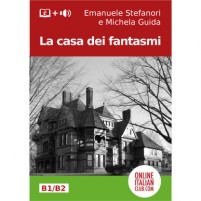 Italian easy reader series: La casa dei fantasmi