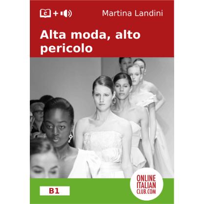 Italian easy reader: 'Alta moda, alto pericolo'