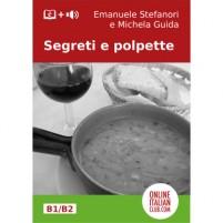 Cover image for easy Italian reader 'Segreti e polpette' by Emanuele Stefanori and Michela Guida