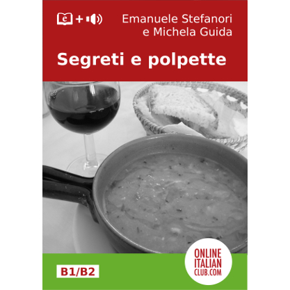 Cover image for easy Italian reader 'Segreti e polpette' by Emanuele Stefanori and Michela Guida