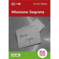 Cover of Missione Segreta, an Italian easy reader by Enrico Maso