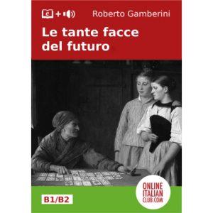 """Italian Easy Reader """"Le tante facce del futuro"""" by Roberto Gamberini"""