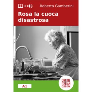 "Italian Easy Reader for beginners: ""Rosa la cuoca disastrosa"""