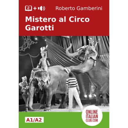 'Mistero al Circo Garotti' , original Italian easy reader by Roberto Gamberini