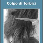 Italian/English parallel texts - Colpo di forbici - cover image