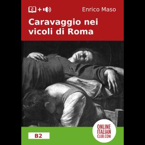 Easy Italian readers - Caravaggio nei vicoli di Roma - cover image