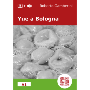 Italian easy reader ebooks - Yue a Bologna - level A1