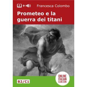 Italian easy reader - Prometeo e la guerra dei titani - cover image