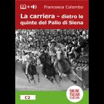 Easy Italian reader ebook - La carriera – dietro le quinte del Palio di Siena - cover image