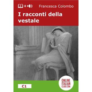 Easy Italian readers - I racconti della vestale - cover image