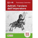 Italian easy reader - Ashraf, l'arciere dell'imperatore - cover image